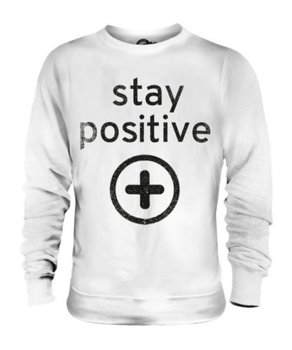 STAY POSITIVE UNISEX SWEATER TOP GIFT MOTIVATION FUNNY