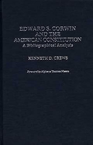 Edward S.Corwin und The American Constitution: A Bibliographical Analysis