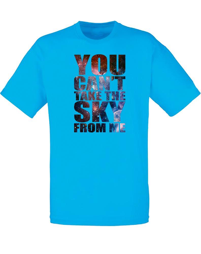Vous-Ne-Pouvez-Pas-Take-the-Sky-de-moi-t-shirt-imprime-pour-hommes
