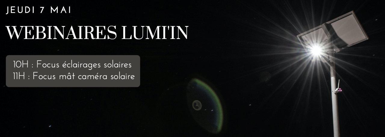 WEBINAIRE Lumi'in #2 : JEUDI 7 MAI à 10H et 11H ( focus sur l'éclairage solaire et caméras autonomes )