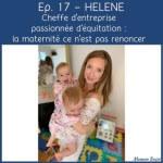 Hélène - Cheffe d'entreprise passionnée d'équitation : la maternité ce n'est pas renoncer | Ausha