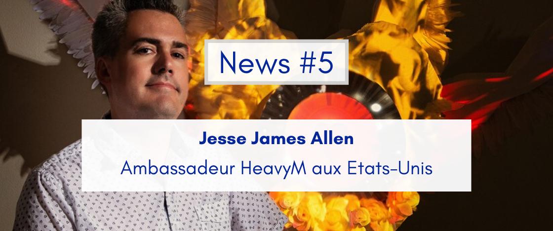Jesse James Allen, ambassadeur HeavyM