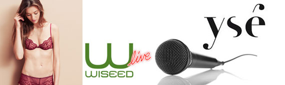 WiSEED Live Ysé lingerie jeudi 9 avril à 18h30