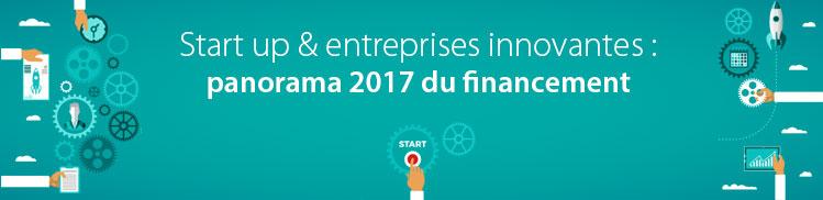 Start-up & entreprises innovantes : panorama 2017 du financement