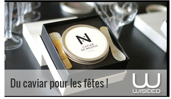 Du caviar pour les fêtes ! Investissez dans Caviar de Neuvic dès 100€