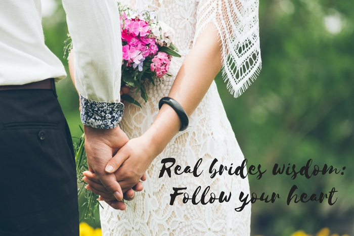 Real Brides Wisdom: follow your heart.