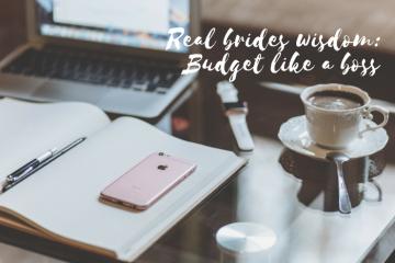 real brides wisdom - budget advice