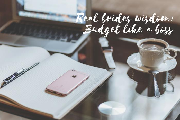 Real brides wisdom: budget like a boss!