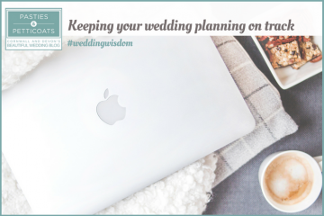 #weddingwisdom – Keeping your planning on track.