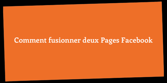 Comment Fusionner Deux Pages Facebook Social Media Pro