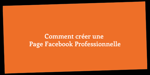 Comment Creer Une Page Facebook Professionnelle Social Media Pro