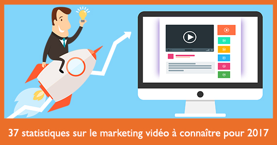 infographie-37-statistiques-marketing-video-a-connaitre-2017-blog-social-media-pro-top