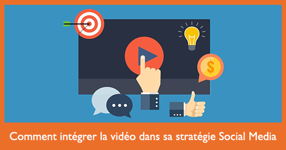 comment-integrer-la-video-dans-sa-strategie-social-media-blo-socialmediapro