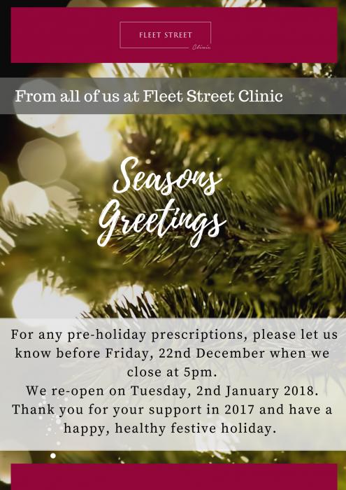 Fleet Street Clinic Closing dates Christmas 2017