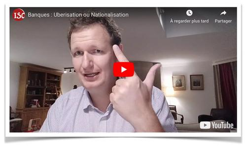 Video Banques uberisation ou nationalisation