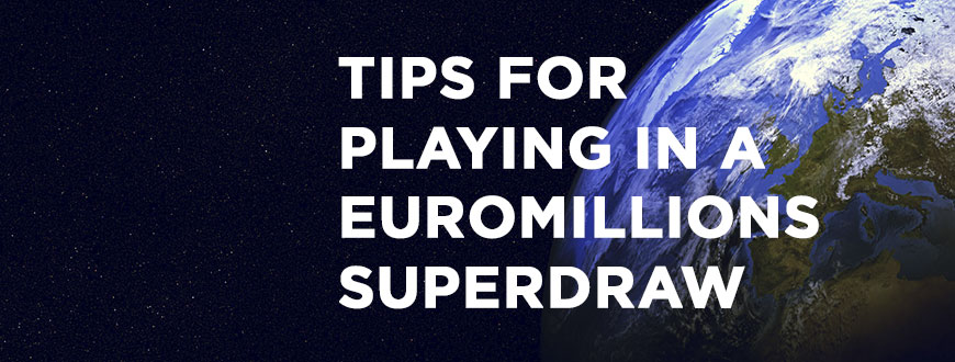 Tips-For-Playing-In-A-EuroMillions-Superdraw