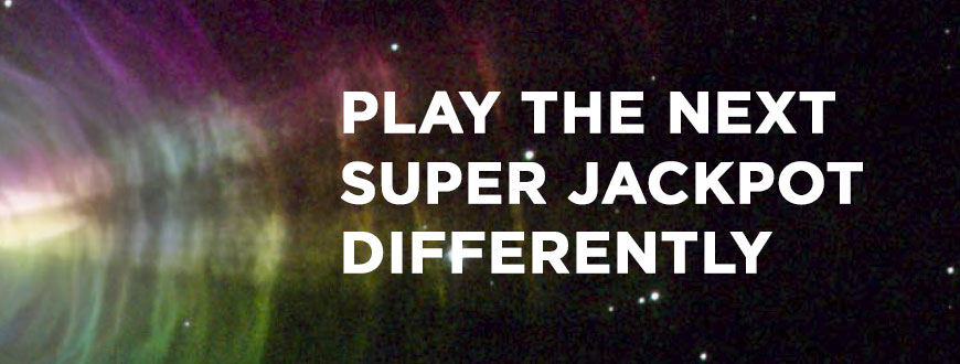 Play The Next Super Jackpot Differently