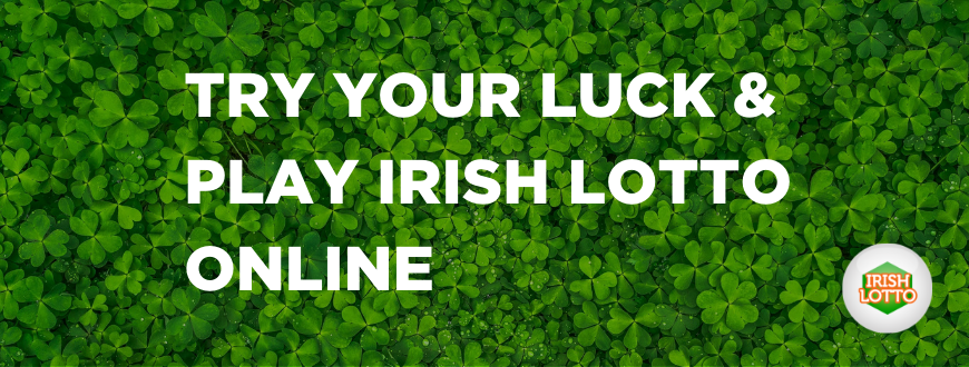Try Your Luck Play Irish Lotto Online
