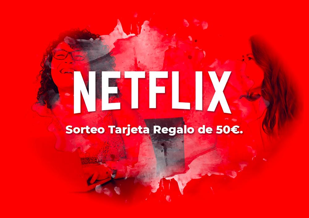 Sorteo tarjeta regalo 50€ de Netflix!