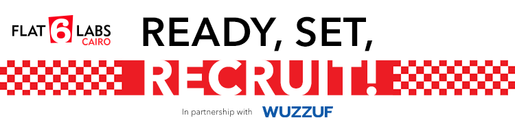 Ready, Set, Recruit! WUZZUF x Flat6Labs Employment Event cover photo
