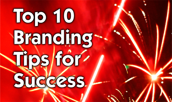 Top 10 Branding Tips For Success 600px