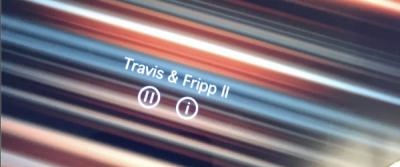 Travis & Fripp App