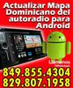 Actualizar Mapa Dominicano del autoradio para Android.