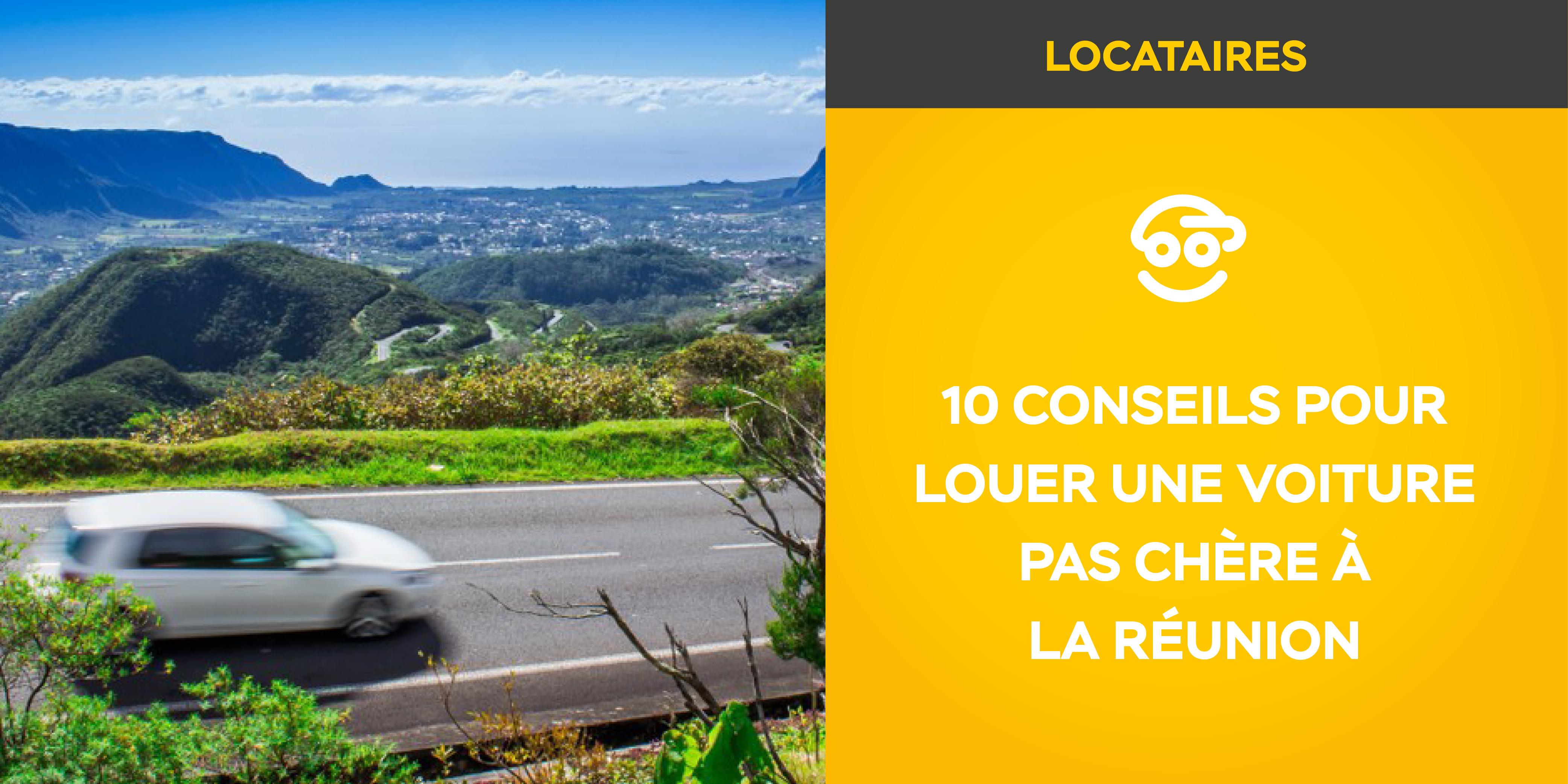 Nos 10 conseils pour louer une voiture pas chère à La Réunion