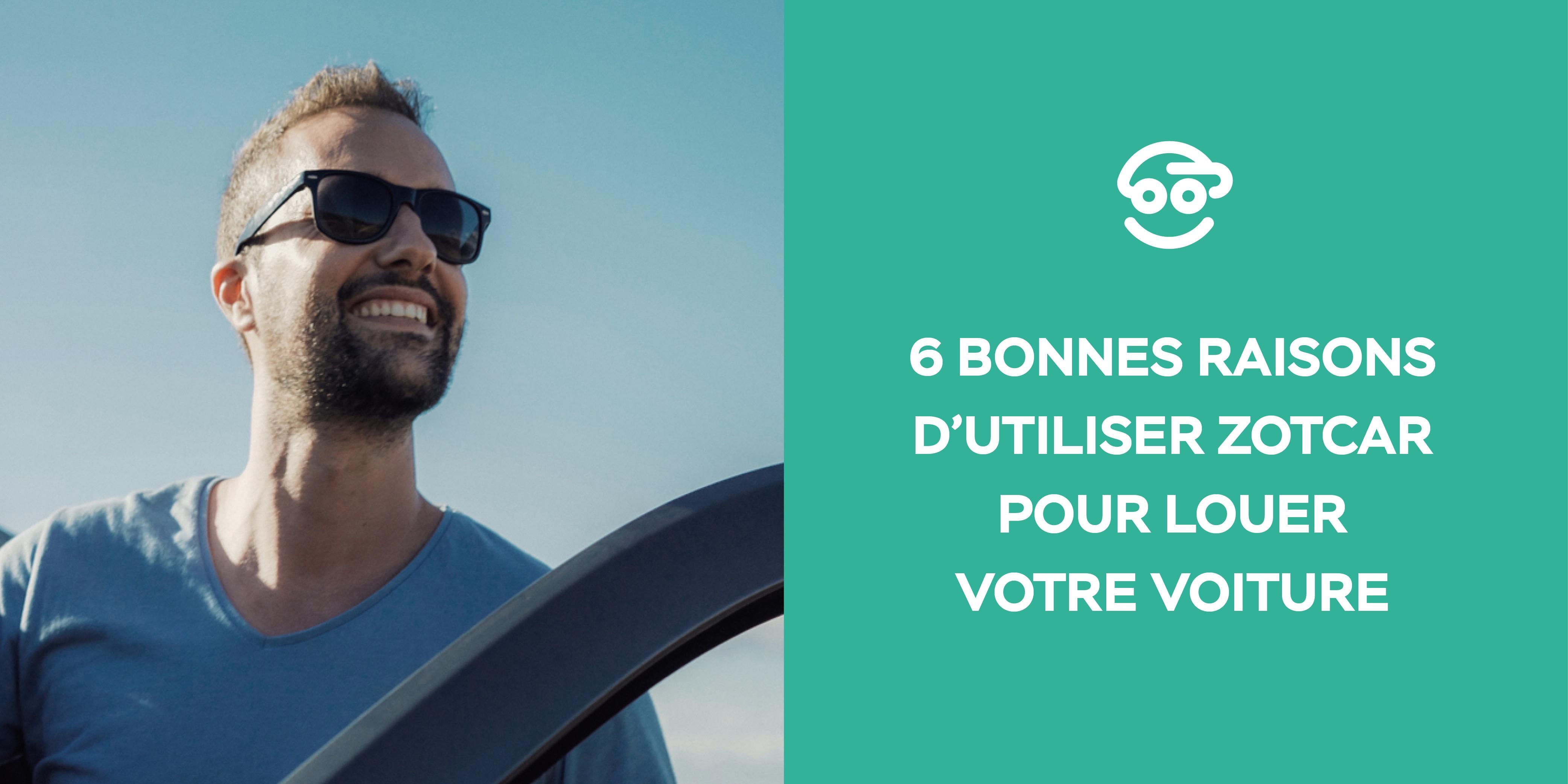 6 BONNES RAISONS D'UTILISER ZOTCAR POUR LOUER SA VOITURE