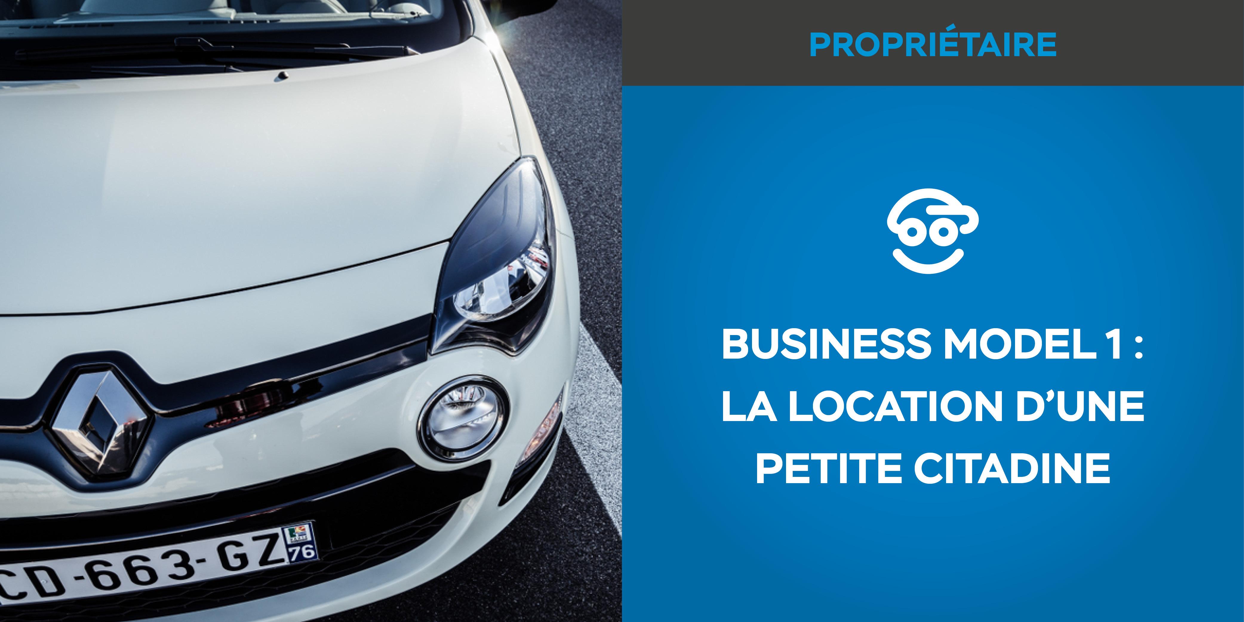 Business Model #1 : Louer sa petite citadine d'occasion