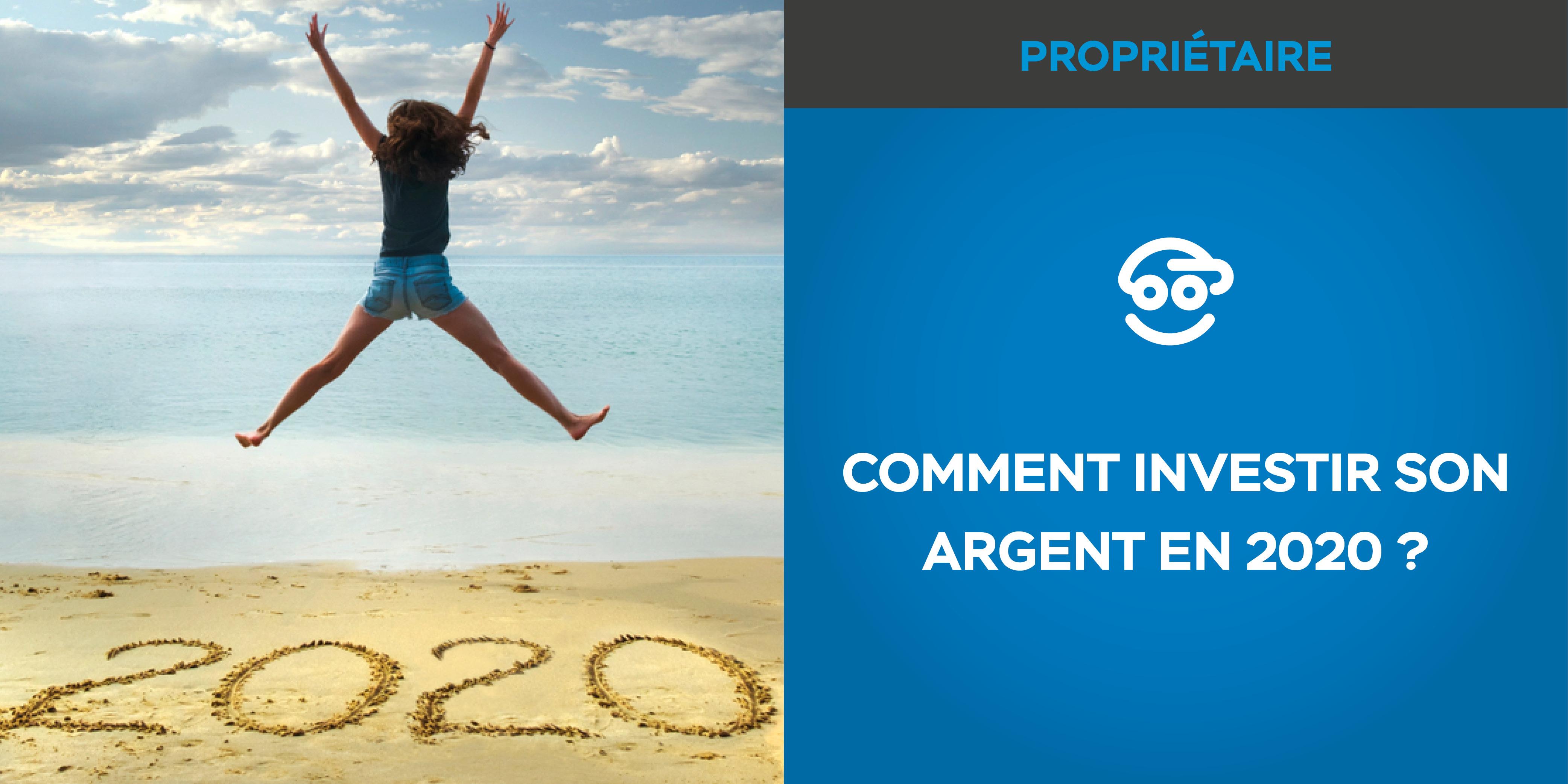 COMMENT INVESTIR SON ARGENT EN 2020 ? NOS CONSEILS !