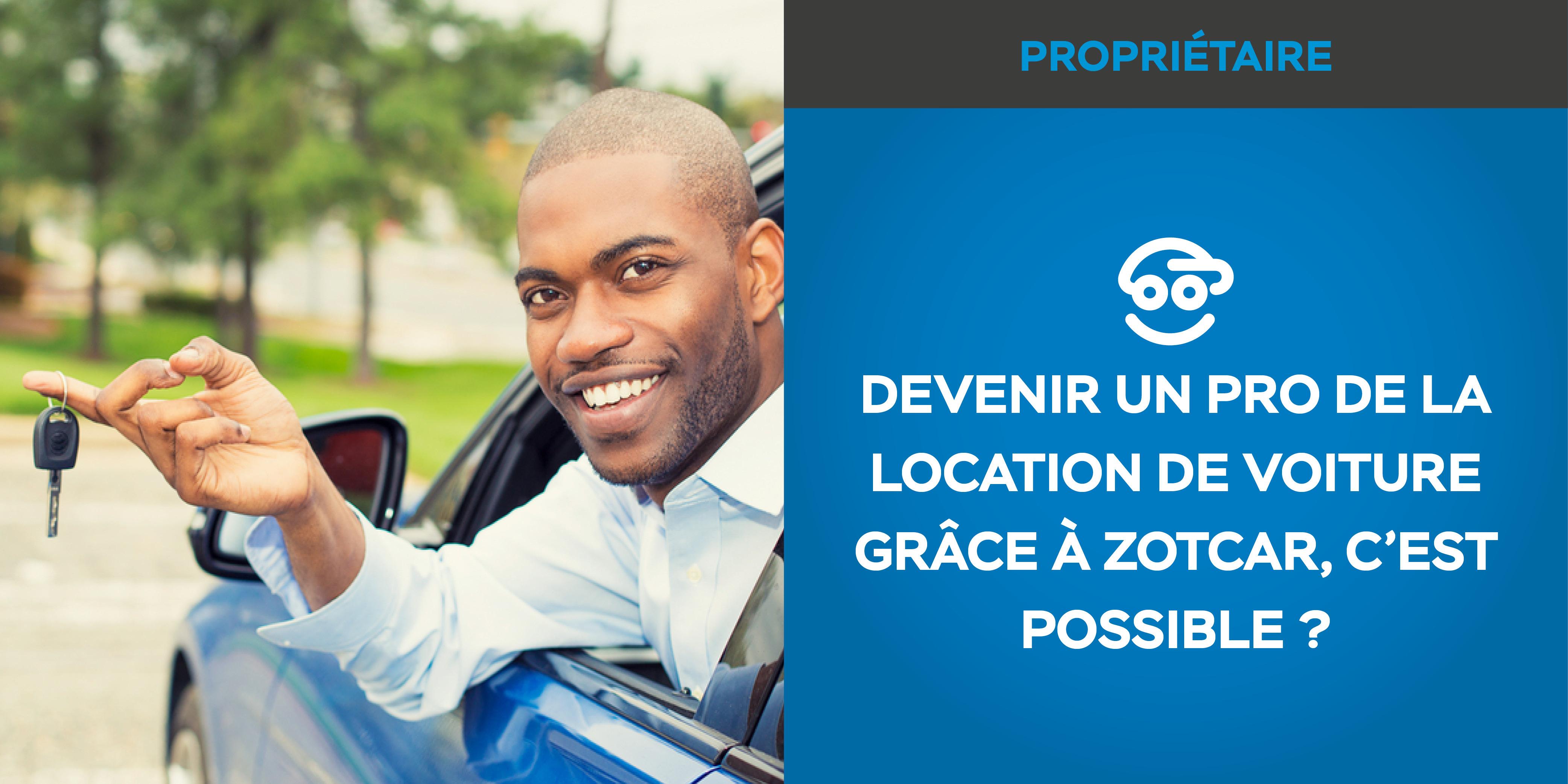 Devenir un professionnel de la location de voiture grâce à Zotcar, c'est possible ?