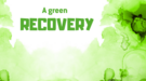 A-green-recovery