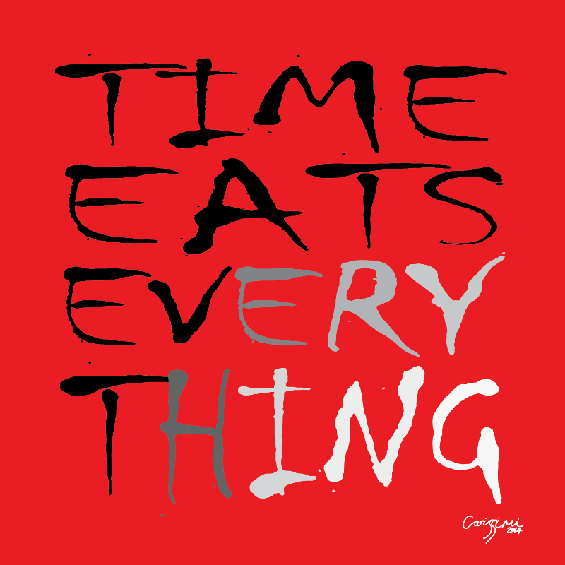 Time Eats Everything