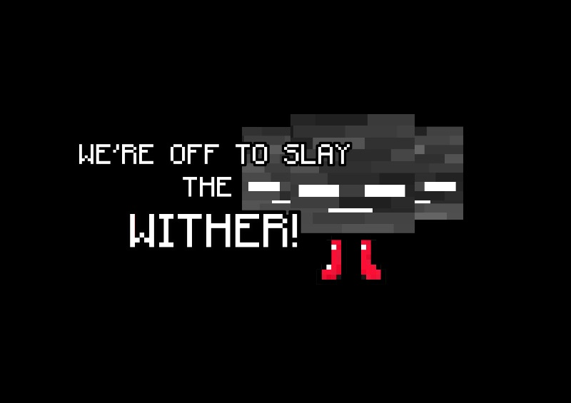Slay the wither