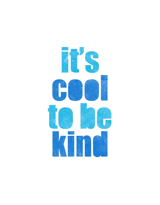 Its cool to be kind