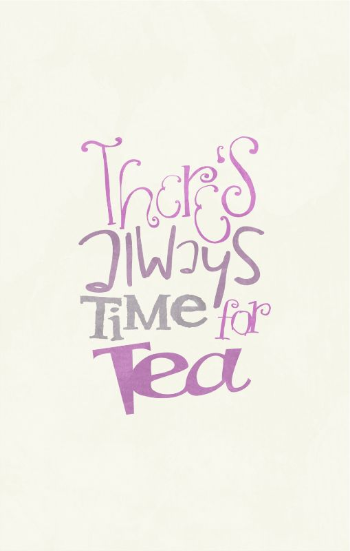 Always Time for Tea