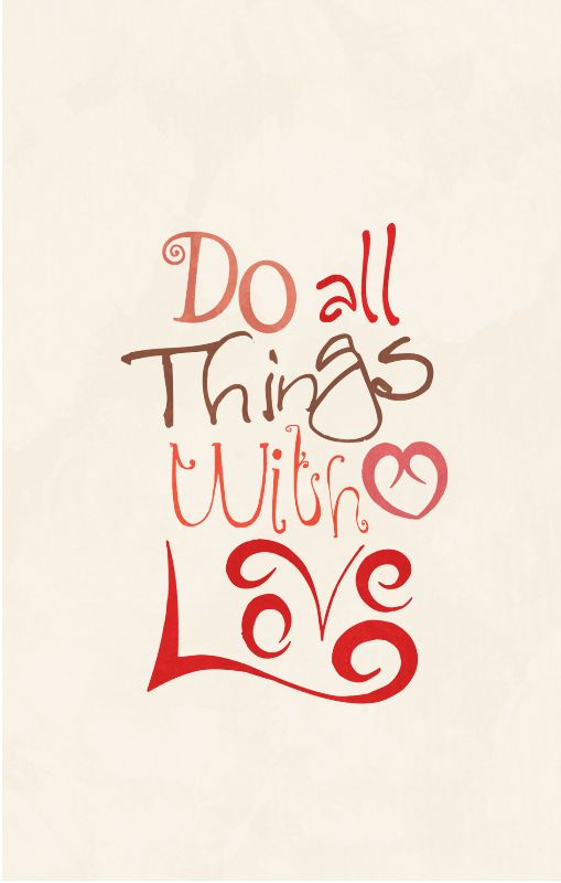 Do All Things With Love