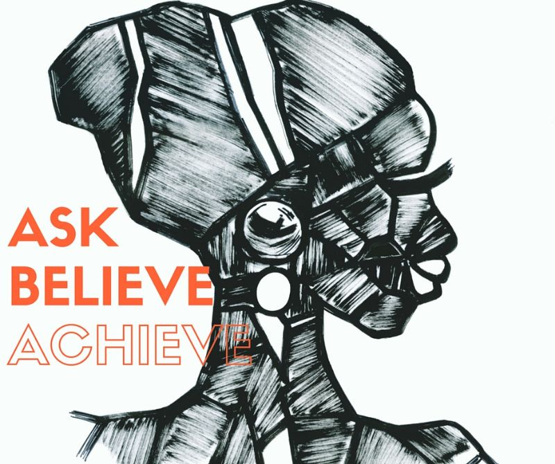 Ask Believe Achieve