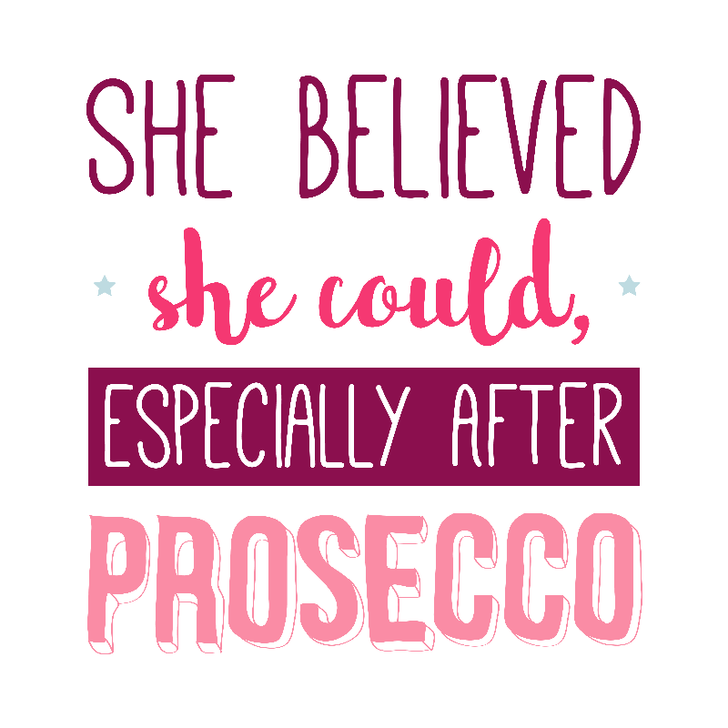 She Believed She Could Especially After Prosecco