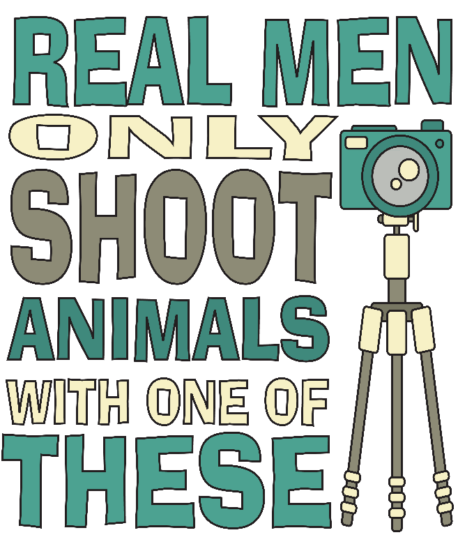 Real Men only shoot
