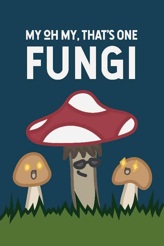 Thats One Fungi