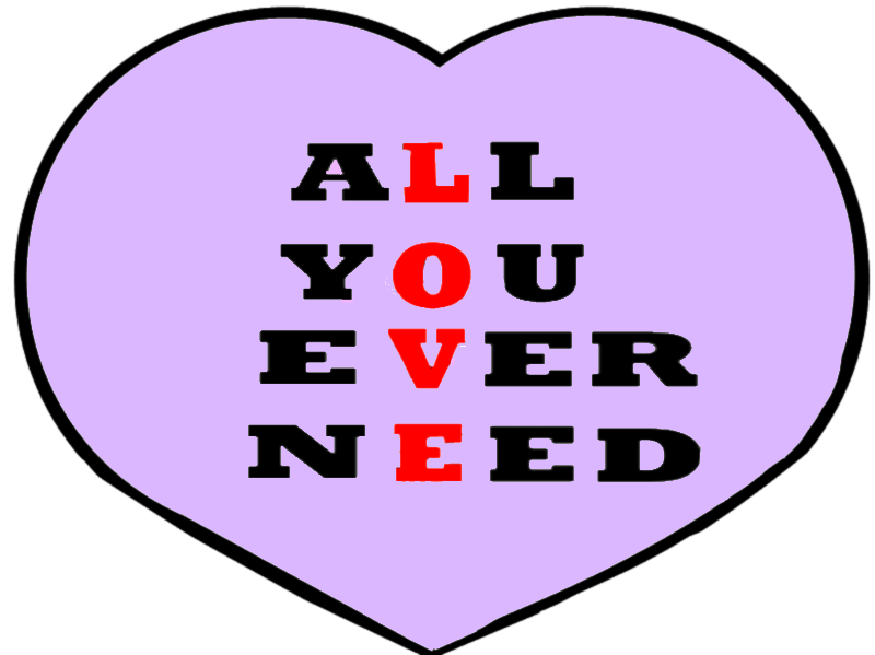 All You Ever Need Love