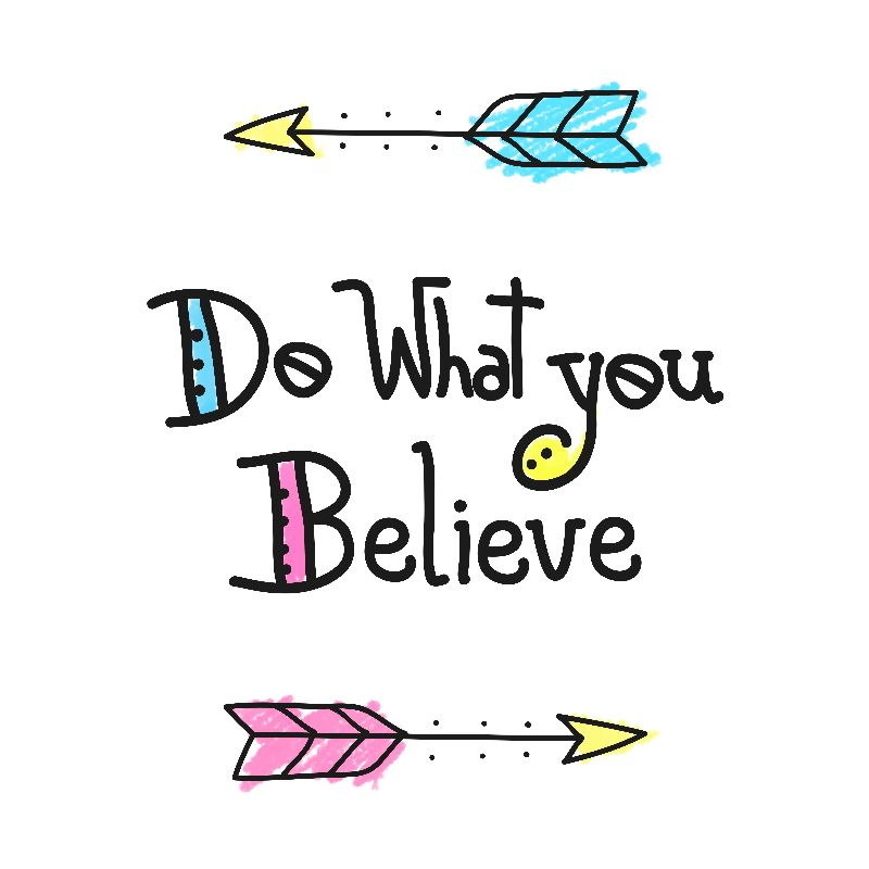 Do What You Believe