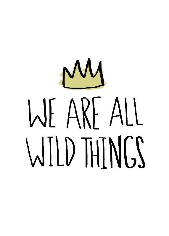 We Are All Wild Things
