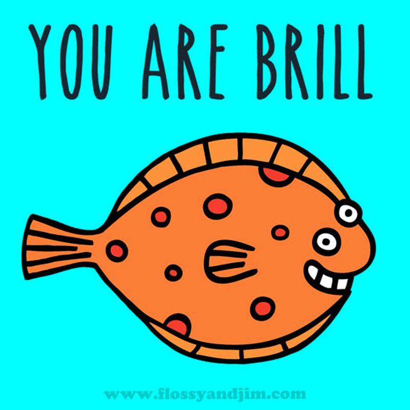 You are Brill