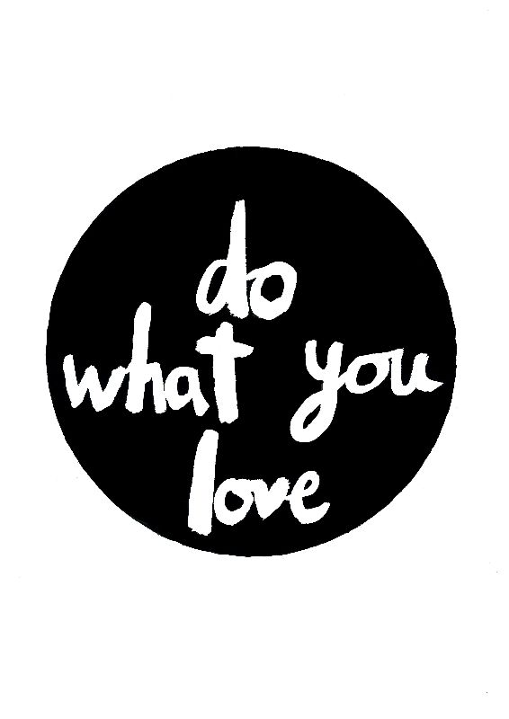 Do whay you love