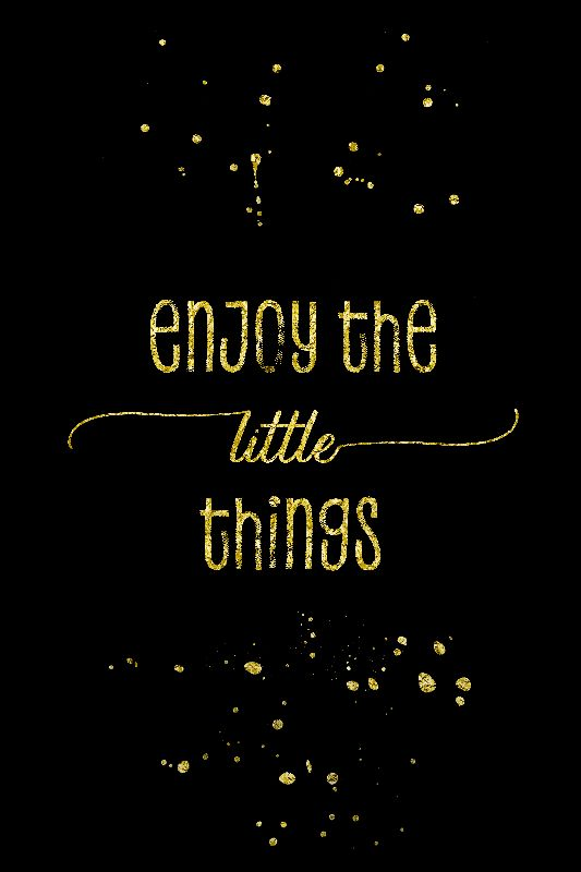 Enjoy little things gold