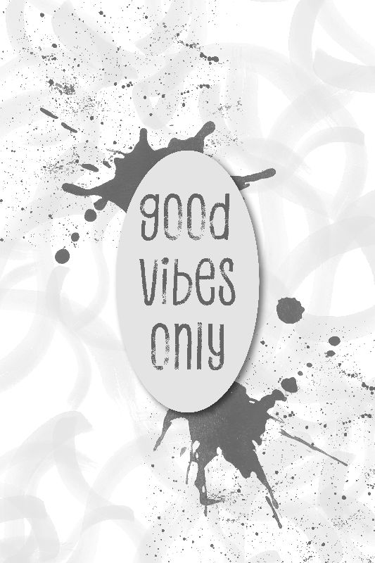 Good vibes only  grey
