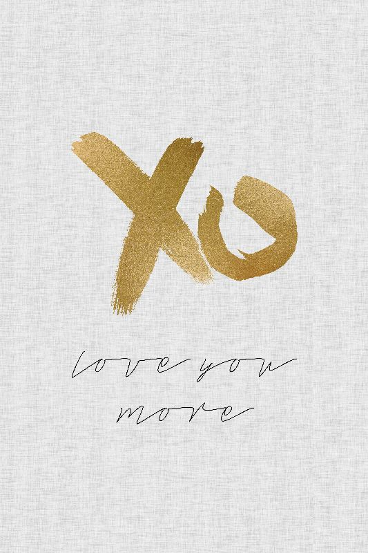 Love You More XO